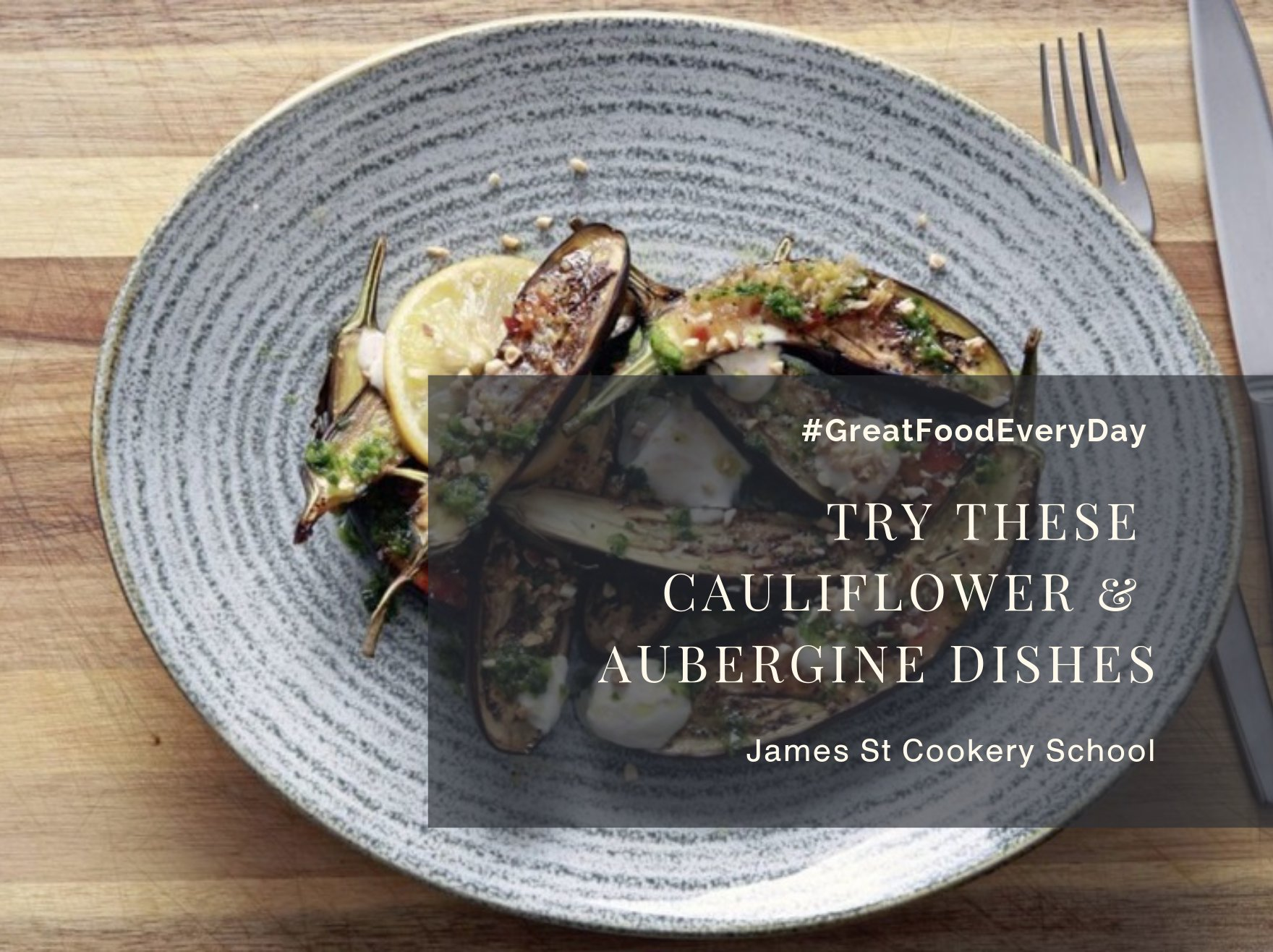 Try these Cauliflower & Aubergine dishes